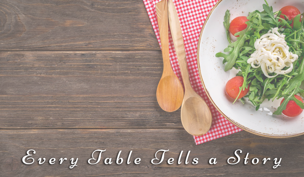 Every Table Tells a Story: Around the Table, Around the World